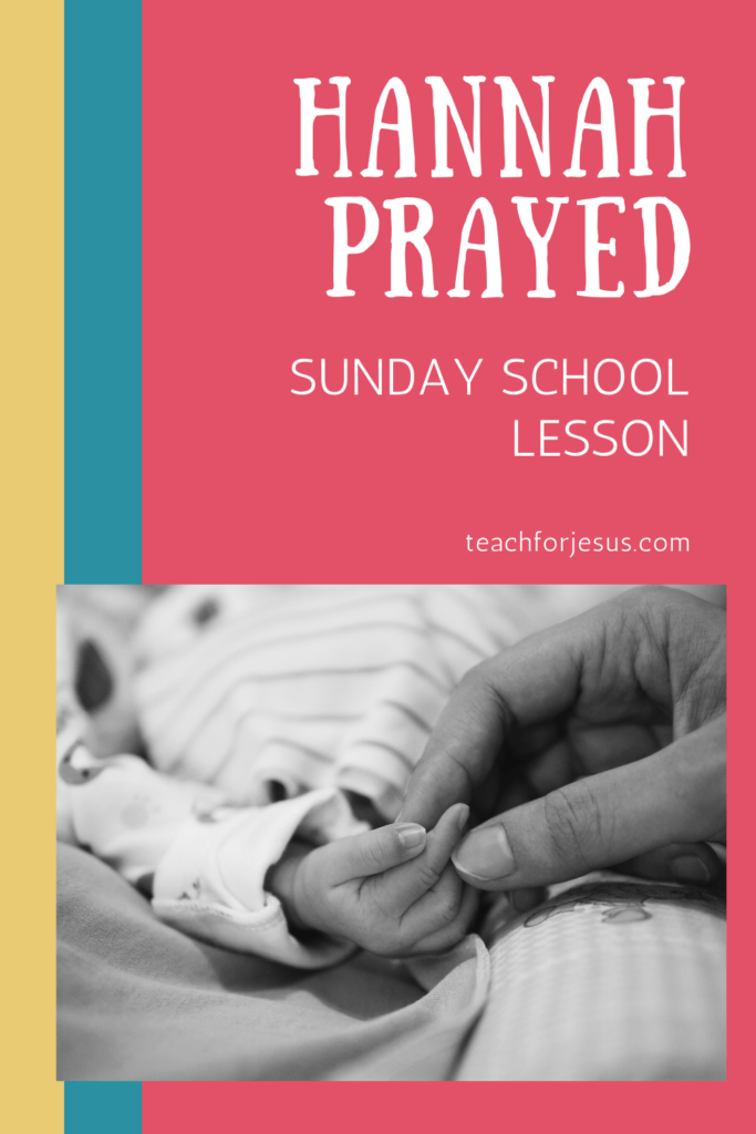 Hannah Prayed and God Helped Hannah. Sunday School Lesson about Hannah and Samuel