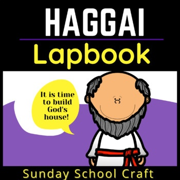 "Haggai, The Prophet Lapbook. Haggai the Prophet Lapbook Sunday School Craft and Activity to Teach about God's Prophet Use this ""Haggai the Prophet Lapbook"" to teach about God's prophet, Haggai. Haggai was a messenger of God who told the people that it was time to start rebuilding God's temple. The Israelites had returned to Jerusalem from exile in Babylon and were told to rebuild God's temple."